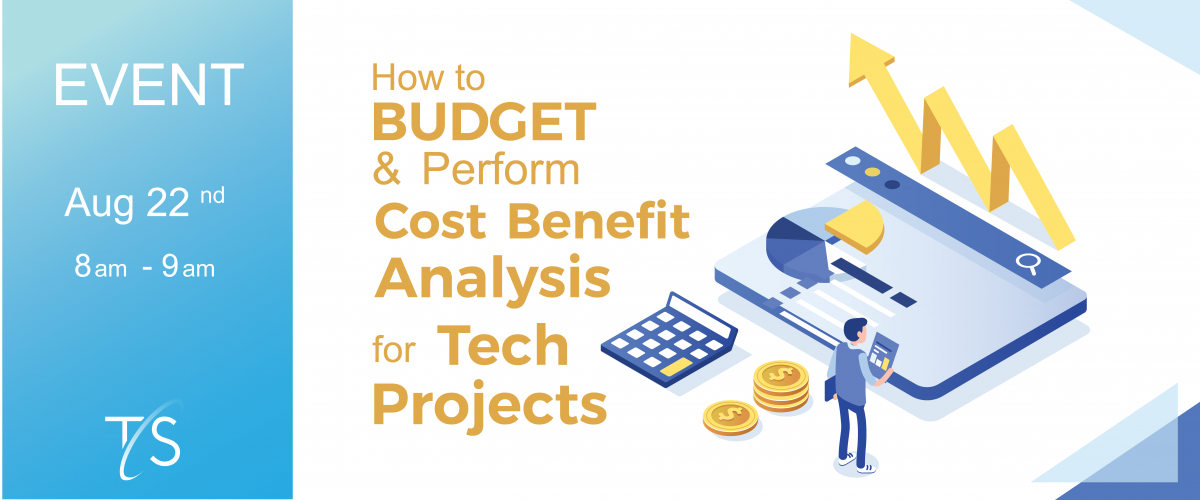 How to budget & perform cost benefit analysis for tech projects