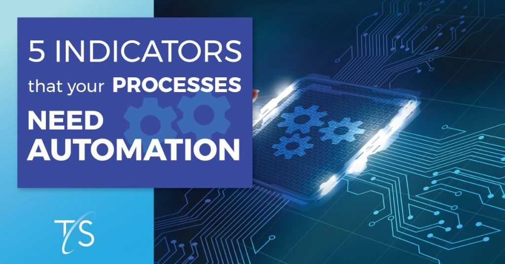 5 indicators that your processes need automation graphic